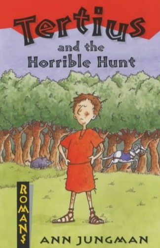 Tertius and the Horrible Hunt (Romans) by Ann Jungman