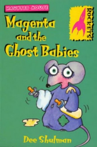 Magenta and the Ghost Babies By Dee Shulman