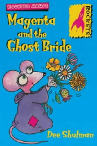 Magenta and the Ghost Bride By Dee Shulman