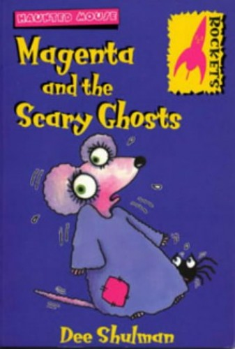 Magenta and the Scary Ghosts By Dee Shulman