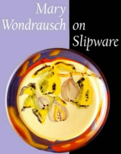 Mary Wondrausch on Slipware (Ceramics) By Mary Wondrausch