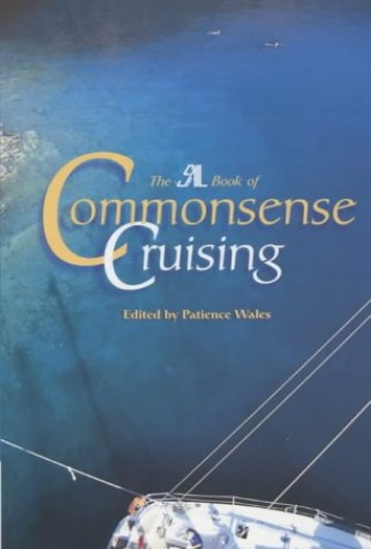 "The ""SAIL"" Book of Commonsense Cruising By Edited by Patience Wales"