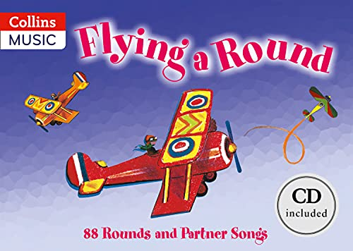 Flying a Round: 88 Rounds and Partner Songs by Beatrice Harrop