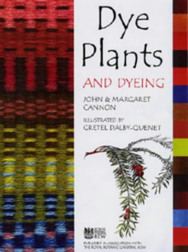 Dye Plants and Dyeing By John Cannon