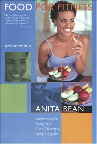 Food for Fitness: Nutrition Plan, Eating Plan, Recipes By Anita Bean