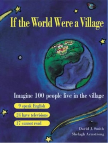 If the World Were a Village By Shelagh Armstrong