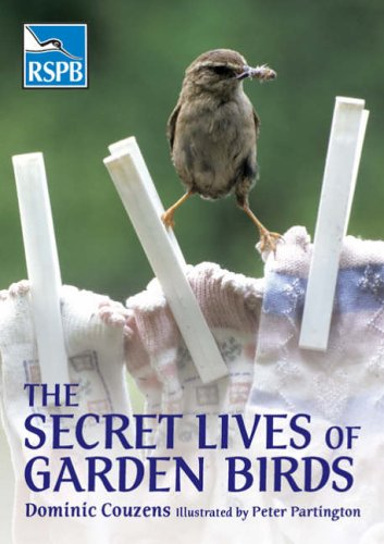 The Secret Lives of Garden Birds by Dominic Couzens