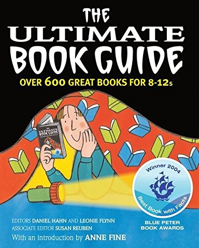 The Ultimate Book Guide: Over 600 Good Books for 8-12s (Ultimate Book Guides) Edited by Daniel Hahn