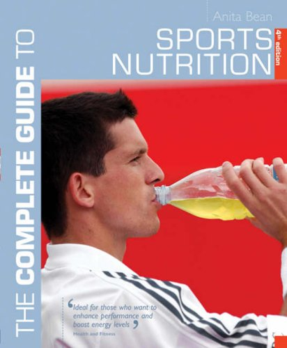 The Complete Guide to Sports Nutrition (Complete Guides) By Anita Bean