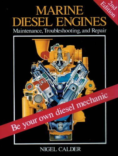 Marine Diesel Engines: Maintenance, Troubleshooting & Repair By Nigel Calder