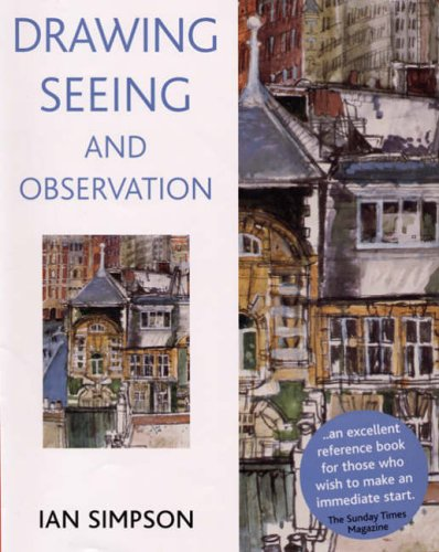 Drawing, Seeing and Observation By Ian Simpson