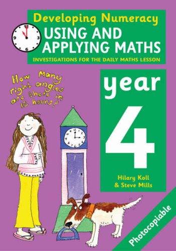 Using and Applying Maths: Year 4 By Hilary Koll