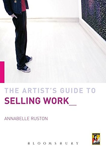 Artist's Guide to Selling Work By Annabelle Ruston