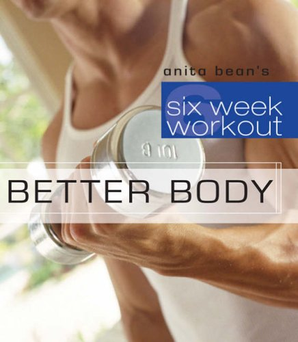 Better Body (Six-week Workouts) By Anita Bean