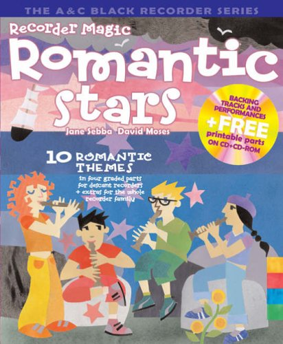 Recorder Magic – Recorder Magic Romantic Stars: 10 Themes by the Great  Romantic Composers in Four Graded Parts for Descant Recorders + Extras for  the