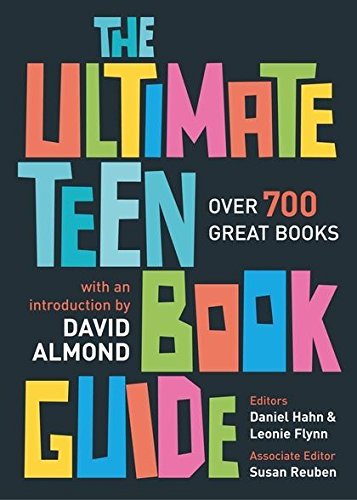 The Ultimate Teen Book Guide: Over 700 Great Books (Ultimate Book Guides) By Edited by Daniel Hahn
