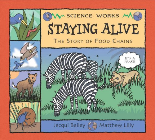 Science Works: Staying Alive By Jacqui Bailey