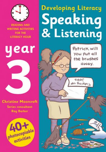 Developing Literacy: Speaking and Listening Photocopiable Activities for the Literacy Hour By Ray Barker