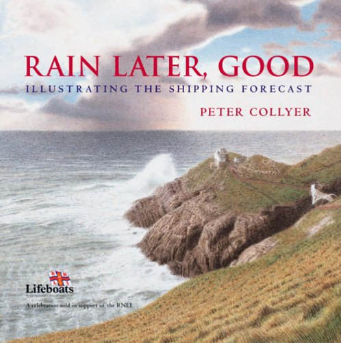 Rain Later, Good By Peter Collyer
