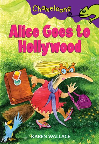 Alice Goes to Hollywood By Karen Wallace
