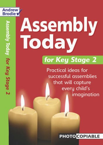 Assembly Today Key Stage 2 By Andrew Brodie