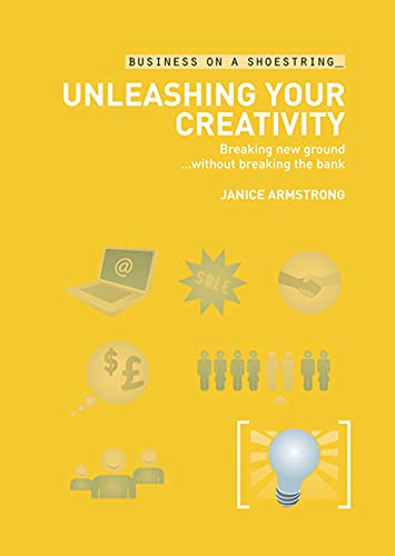 Unleashing Your Creativity By Janice Armstrong