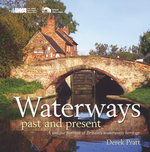 Waterways Past and Present By Derek Pratt