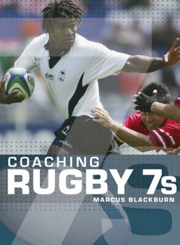 Coaching Rugby 7's By Marcus Blackburn