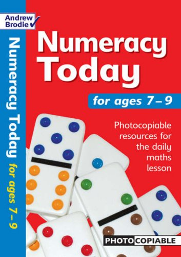 Numeracy Today for Ages 7-9 By Andrew Brodie