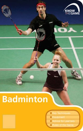 Badminton (Know the Game) By Badminton Assocation Of England