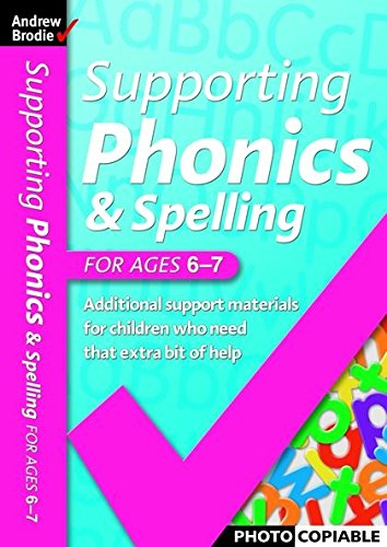 Supporting Phonics and Spelling By Andrew Brodie