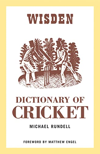 The Wisden Dictionary of Cricket By Michael Rundell