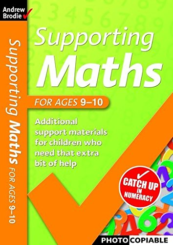 Supporting Maths for Ages 9-10 By Andrew Brodie