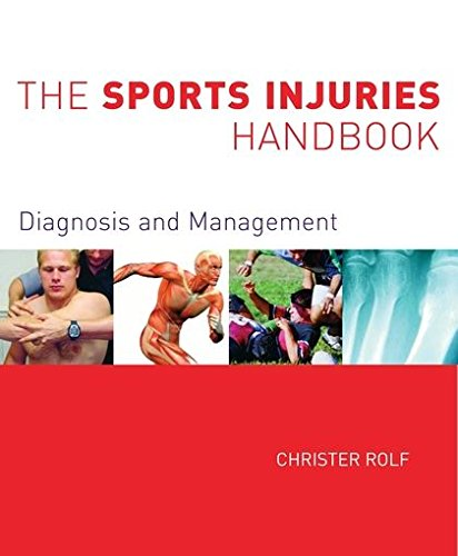 The Sports Injuries Handbook: Diagnosis and Management By Christer G. Rolf