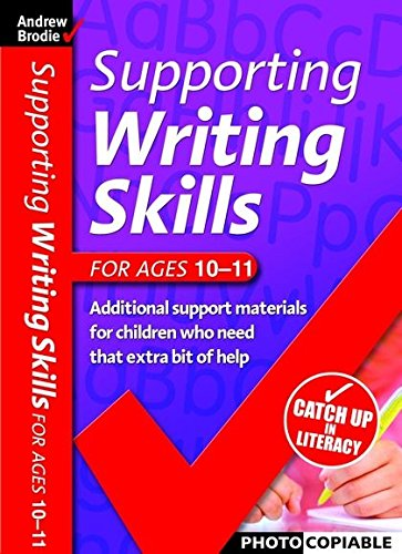 Supporting Writing Skills 10-11 By Andrew Brodie