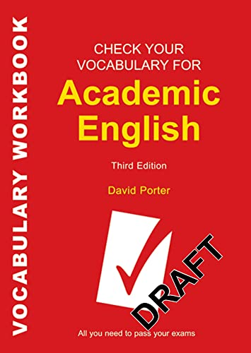 Check Your Vocabulary for Academic English By David Porter