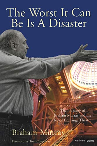 The Worst it Can be is a Disaster By Braham Murray