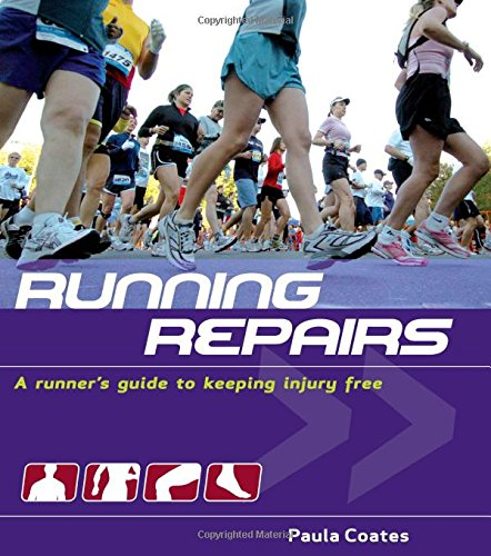 Running Repairs: A Runner's Guide to Keeping Injury Free by Paula Coates