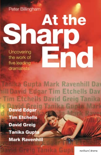 At the Sharp End: Uncovering the Work of Five Leading Dramatists By Peter Billingham