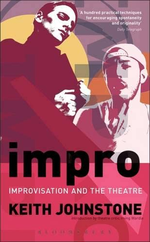 Impro (Performance Books): Improvisation and the Theatre By Keith Johnstone