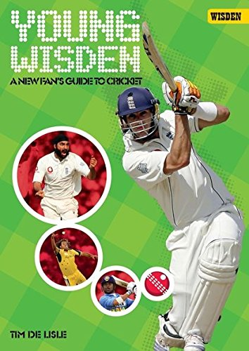 Young Wisden: A New Fan's Guide to Cricket By Tim De Lisle