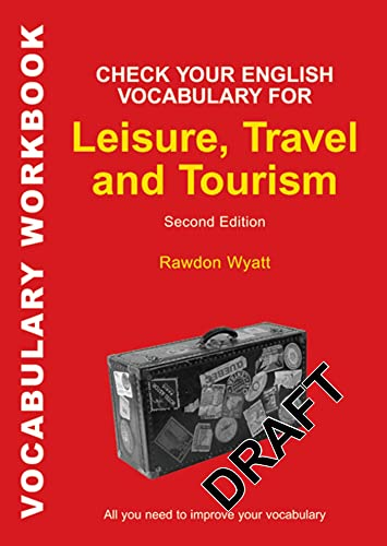 Check Your English Vocabulary for Leisure, Travel and Tourism: All You Need to Improve Your Vocabulary by Rawdon Wyatt