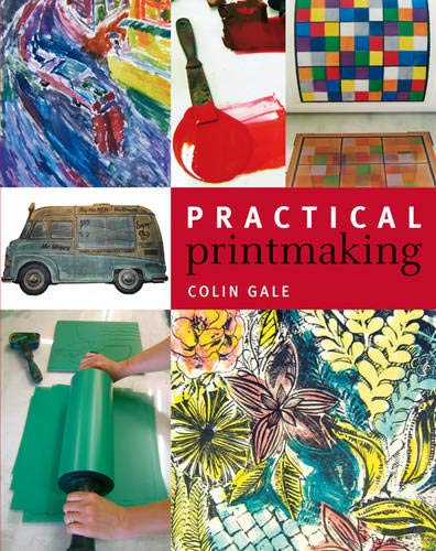 Practical Printmaking By Colin Gale