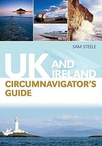 UK and Ireland Circumnavigator's Guide By Sam Steele