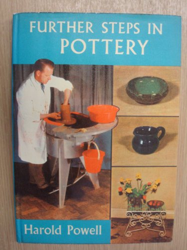 Further Steps in Pottery By Harold Powell