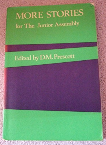 More Stories for the Junior Assembly By Edited by Dorothy Mildred Prescott