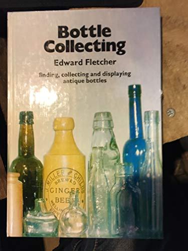 Bottle Collecting by Edward Fletcher