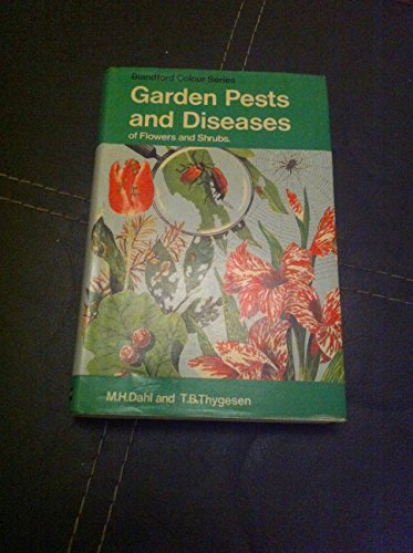 Garden Pests and Diseases of Flowers and Shrubs By Mogens H. Dahl