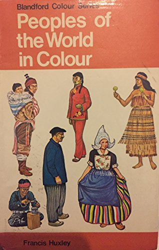 Peoples of the World (Colour) by Francis Huxley
