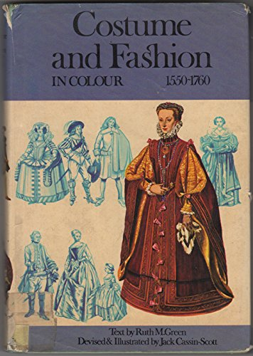 Costume and Fashion, 1550-1760 By Ruth M. Green